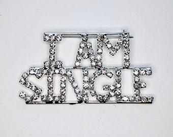 "Rhinestone ""I Am Single"" Handmade Crystal Brooch jewelry Pin Gift A650"