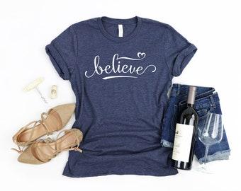 03d2e8f1a Believe Shirt, Believe Tshirt, Believe Tee, Inspirational Shirt, Inspirational  Tshirt, Inspirational Tee, Motivational Shirt, Heart Shirt
