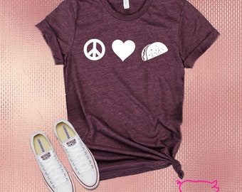 975c74cb Peace Love and Tacos Shirt, Peace shirt, Love shirt, Taco Shirt, Taco  Tuesday shirt, I love tacos, taco life, womens shirts, mens shirts