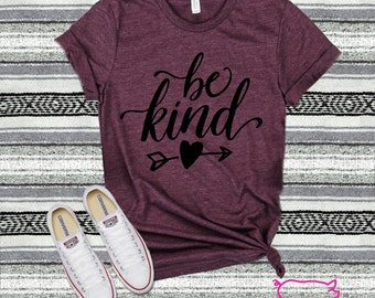 5f0ec12e7 Inspirational Shirt, Be Kind Shirt, Be Kind Tshirt, Be Kind Tee,  Inspirational Tshirt, Motivational Shirt, Unisex Graphic Tees, Womens Shirt