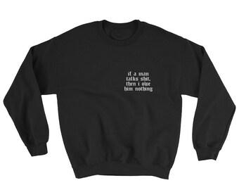 f5988ec72 If A Man Talks Shit Sweatshirt  Taylor Swift T-Shirt   I Did Something Bad  Shirt   Reputation tshirt   Hoodie   Lyrics