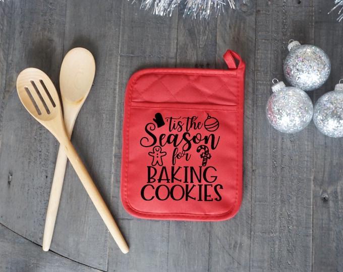 Tis The Season For Baking Cookies Pot Holder