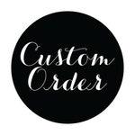 Custom Order - Rochelle Z. DOWN PAYMENT