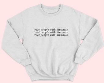 58f33a96ba Treat People With Kindness Sweatshirt