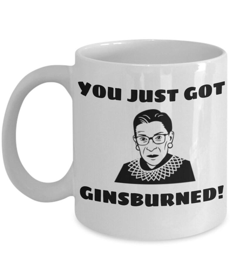 70cda01a5bc You Just Got Ginsburned Ruth Bader Ginsburg RBG Mug Gift For | Etsy