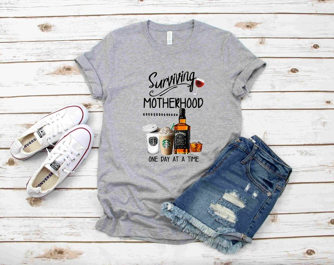 Surviving Motherhood Short Sleeve Shirt, One Day at a Time, Coffee and Booze, 2 Color Options