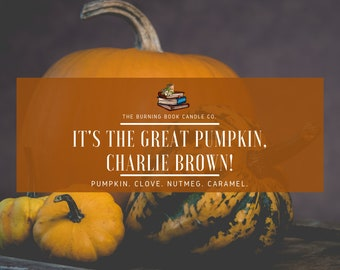 It's The Great Pumpkin, Charlie Brown! - Soy Candle