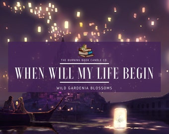 When Will My Life Begin - Soy Candle - Tangled