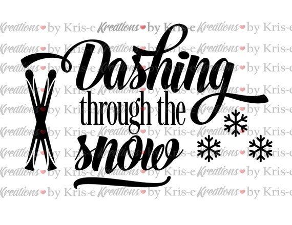 Dashing Through The Snow Svg Christmas Snow Skis Snow Etsy