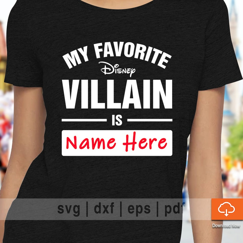 5bc566229ea7e My Favorite Villain T shirt Design SVG Cutting Files - Cute Disney SVG Cut  Files for Cricut and Cameo Silhouette Make Your Own Shirt