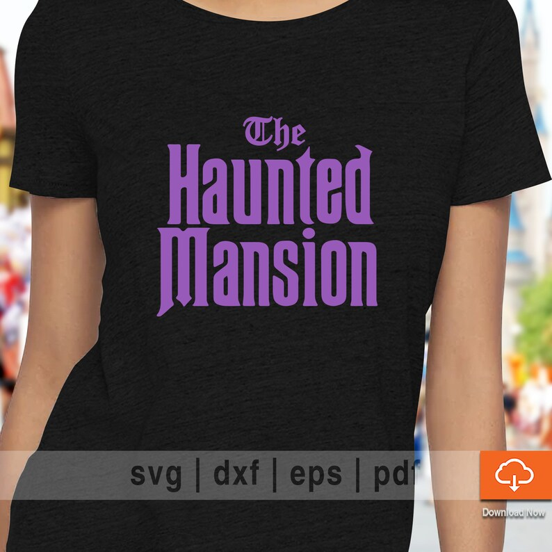 73b1ec2f22c2c Haunted Mansion Disney T shirt Design SVG Cutting Files - Disney SVG Cut  Files for Cricut and Cameo Silhouette Make Your Own Shirt