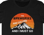The Breweries Are Calling And I Must Go T-Shirt, Beer Lover Gift Idea, Funny Beer Lover Shirt, Beer Gift Shirt, Vintage Brewery T-Shirt