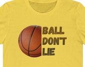 Ball Don't Lie Basketball T-Shirt, Basketball Player T-Shirt, Basketball Fan Shirt, Basketball Gift, Sports Tees, BBall T-Shirt, Streetball