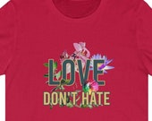 Love Don't Hate T-Shirt, Black History Month Gift, Racial Equality, Black Lives Matter T-Shirt, Civil Rights Shirt, BLM Equality, BLM Gift