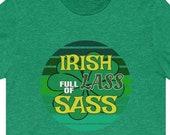 Irish Lass Full Of Sass T-Shirt, Funny St. Patrick's Day Shirt, Shamrock Shirt, Clover Shirt, St. Paddy T-Shirt, St. Patrick's Day Gift Idea