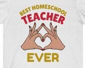 Best Homeschool Teacher Ever T-Shirt, Virtual Learning Shirt, Homeschool Mom Shirt, Homeschooling T-Shirt, Quarantined T-Shirt, Gift For Mom