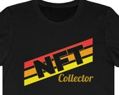 NFT Collector T-Shirt, NFT T-Shirt, Non Fungible Token Shirt, NFT Gift Idea, Crypto Gift Shirt Idea, Blockchain, Ethereum, Cryptography