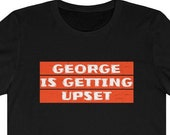 George Is Getting Upset T-Shirt, Funny George Costanza T-Shirt, Funny Seinfeld TV Show T-Shirt, Funny Seinfeld Gag Gift T-Shirt, 90s TV Show