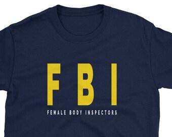 8c080bd9 FbI Female body inspector, FBI Agent gift, gift for policeman, fbi funny tee,  police themed gift idea for him