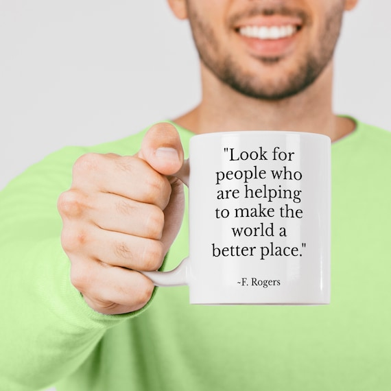 Mr Rogers Quote Mug Gift For Teacher Best Friend Look For Etsy