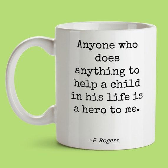 Mr Rogers Quote Mug For Best Friend Teacher Female Male Mister Etsy