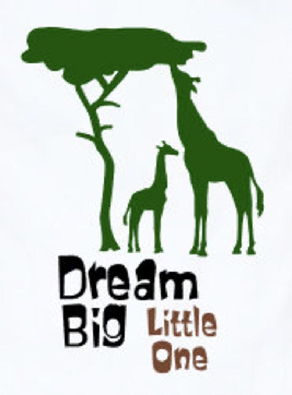 Dream Big Little One Giraffe Baby Toddler Shirt