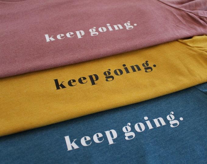 Keep Going Unisex T-Shirt - Infertilty - IVF - Mental Health