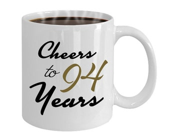 Cheers To 94 Years 94th Birthday Gift For Her Anniversary Present Year Old Gifts Women Wedding Mug
