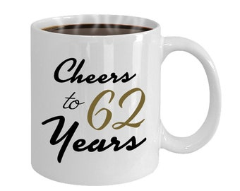 Cheers To 62 Years 62nd Birthday Gift For Her Anniversary Present Year Old Gifts Women Wedding Mug