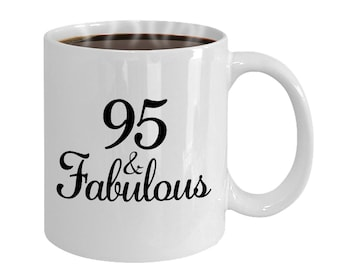 95 And Fabulous Since 1924 Mug At 95th Birthday Ideas Year Old Gifts For Women Funny Coffee Cup Yr