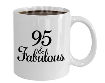 95 And Fabulous Since 1923 Mug At 95th Birthday Ideas Year Old Gifts For Women Funny Coffee Cup Yr