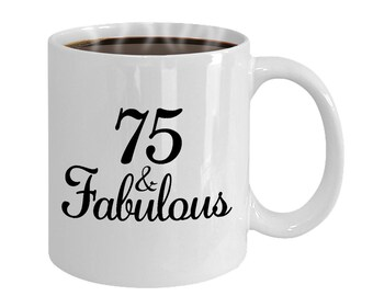 75 And Fabulous Since 1943 Mug At 75th Birthday Ideas Year Old Gifts For Women Funny Coffee Cup Yr