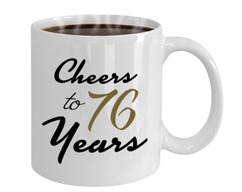 Cheers To 76 Years 76th Birthday Gift For Her Anniversary Present Year Old Gifts Women Wedding Mug