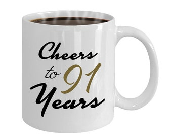 Cheers To 91 Years 91st Birthday Gift For Her Anniversary Present Year Old Gifts Women Wedding Mug