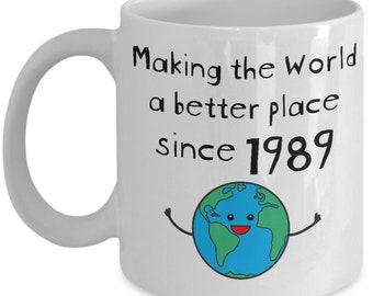 Making The World A Better Place Since 1989 Coffee Mug