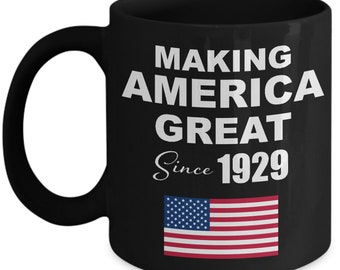 Making America Great Since 1929 Black Coffee Mug