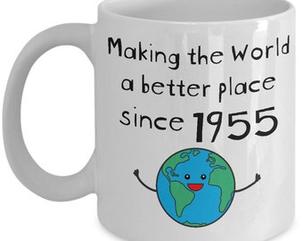 Making The World A Better Place Since 1955 Coffee Mug