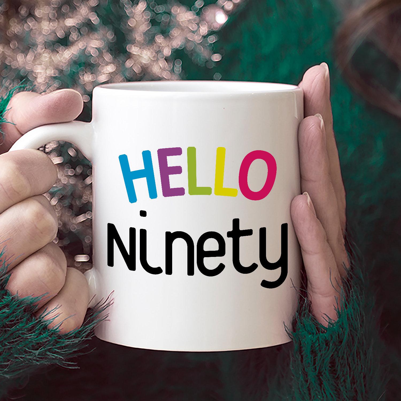 90th Birthday Mug Hello Ninety Coffee Gift For