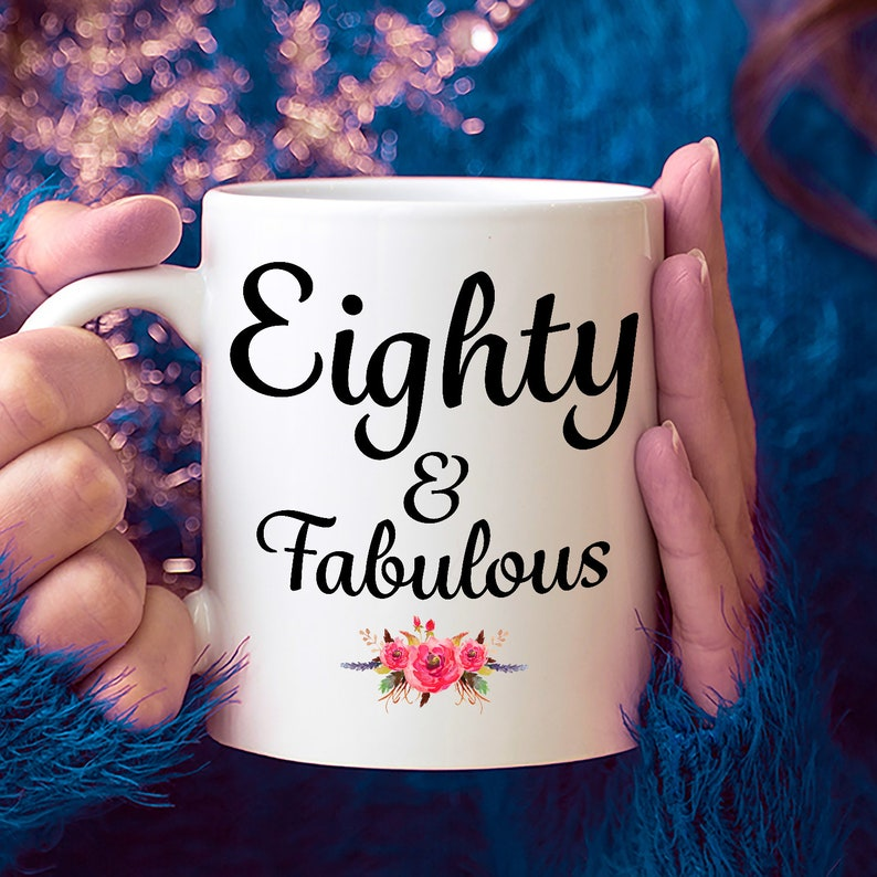 Eighty And Fabulous Coffee Mug Happy 80th Birthday Gift For