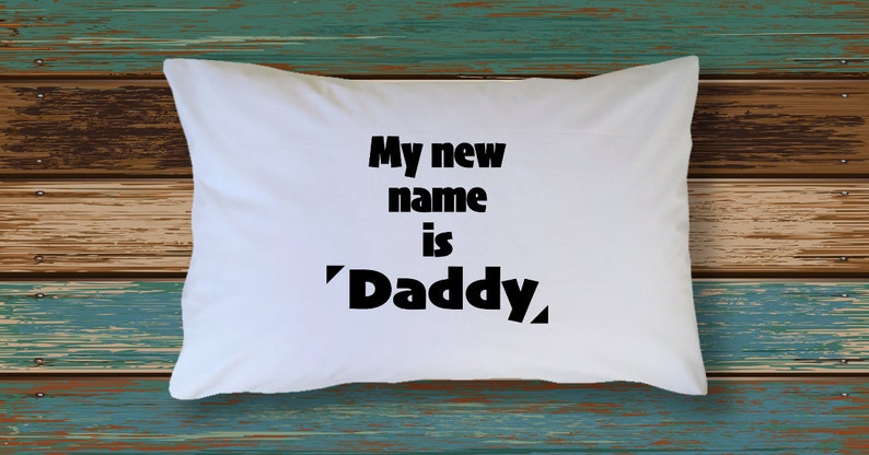New Daddy Gifts Pillow Case New Dad Gift Ideas Pillowcase For Pregnancy Announcement And Christmas For Father Husband Funny From Wife