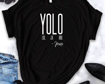 88b17865c YOLO lol jk brb Jesus Shirt, Christian T Shirts, Women's Jesus Shirt, Cute  Christian Shirt, Christian gifts, Bible Verse Shirt,