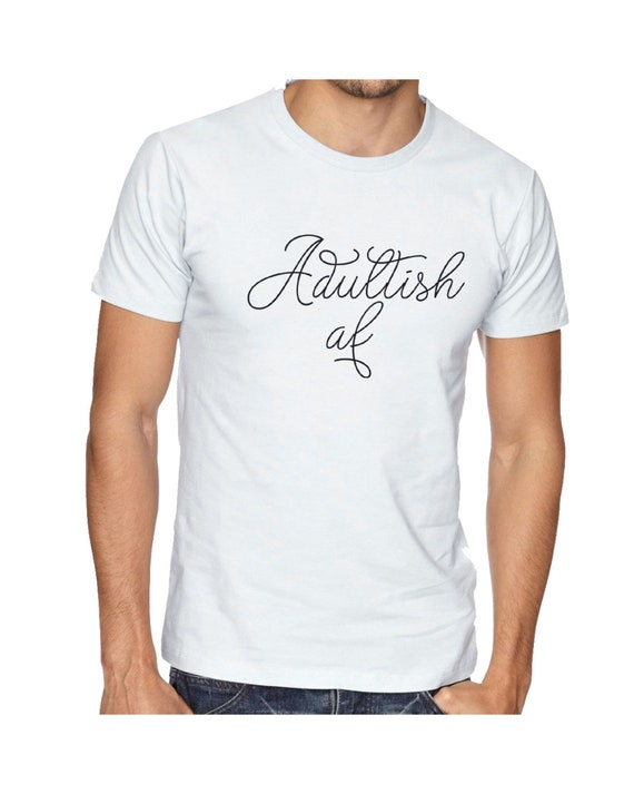 Adultish AF chemise, adulte, Adulting, tee-shirt, anniversaire, T-shirt, Grunge, tendance, AF, 18e anniversaire, tee-shirt, 21e anniversaire, cadeau, Tee drôle 46c6e5