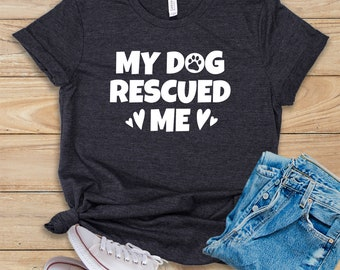 ddcb23ded7c0 My Dog Rescued Me / Shirt / Tank Top / Hoodie / Cute Dog Rescue T-Shirt /  Animal Rescue Gift / Rescue Animals Saying / Dog Rescue Mom