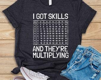 f9ee3633 I Got Skills and They're Multiplying / Shirt / Tank Top / Hoodie / Funny  Math Teacher Tee / High School Math Gift / Calculus Teacher T-Shirt