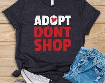 f92cb05d67d0 Adopt Don't Shop / Shirt / Tank Top / Hoodie / Cute Animal Rescue Shirt /  Animal Rescue Gift / Rescue Animals Saying / Animal Rescue T-Shirt