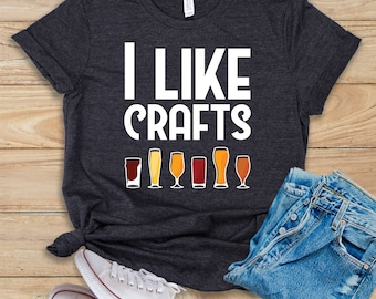 e27ce6cc321 I Like Crafts   Shirt   Tank Top   Hoodie   Beer Brewer   Craft Beer    Brewery   Brewers   Brewing Beer   Home Brewer   Beer Lover