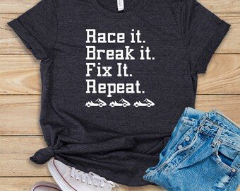 d3af44713 Race It Break It Fix It Repeat / Shirt / Tank Top / Hoodie / Go Kart / Go  Karting / Kart / Go-Kart / Go Kart Racer / Go Kart Racing