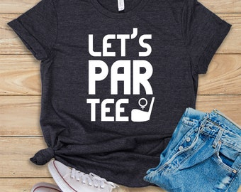 ce02d4950 Let's Par Tee / Shirt / Tank Top / Hoodie / Golf T Shirt / Mini Golf / Funny  Golf Shirt / Miniature Golf / Gift For Golfer / Golf Tournament
