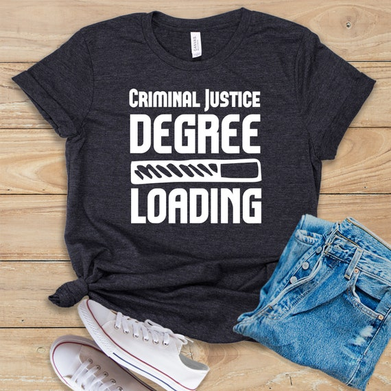 Criminal Justice Degree >> Criminal Justice Degree Loading Shirt Tank Top Hoodie Law School Law Student Legal Advice Lawyer Criminal Justice