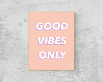 Good Vibes Only Pastel Pop Wall Art | Digital Download, Printable Wall Art, Positive Quotes